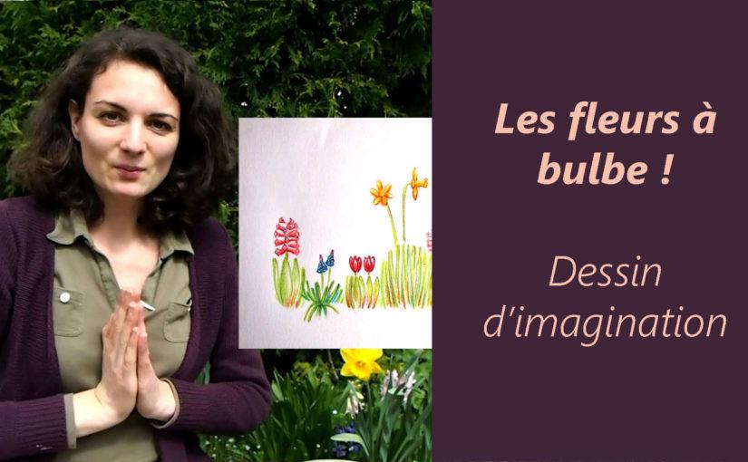Dessin d'imagination : les fleurs à bulbe !